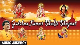 Gulshan Kumar Bhakti Bhajans, Best Bhakti Bhajans I GULSHAN KUMAR I AUDIO SONGS JUKE BOX thumbnail