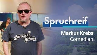 SPRUCHREIF | MARKUS KREBS | COMEDIAN
