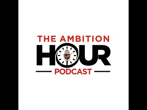 THE AMBITION HOUR PODCAST EPISODE 30 - ODE TO HIP HOP