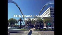 FHA Home Loans in Houston TX, Who Does Them