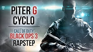 CALL OF DUTY: BLACK OPS 3 RAPSTEP | PITER-G Y CYCLO (Prod. por Punyaso)
