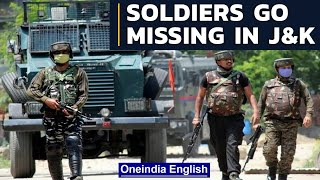Army launches massive combing operation in J&K as soldiers go missing in encounter | Oneindia News