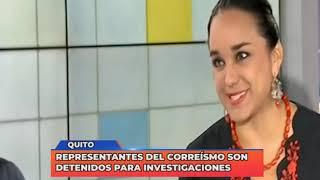 Representantes del correísmo son detenidos para investigaciones
