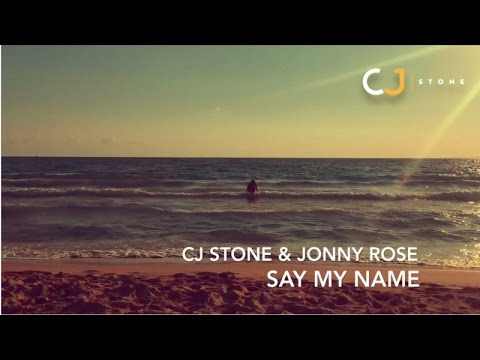 CJ Stone Feat. Jonny Rose - Say My Name (Official Lyric Video)