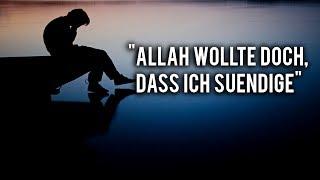 """""""Allah wollte doch, dass ich sündige"""""""