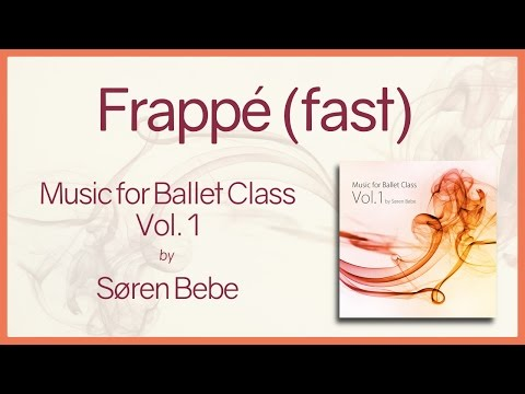 """Music For Ballet Class Vol.1 """"Frappé (fast)"""" - Original Piano Songs By Jazz Pianist Søren Bebe"""