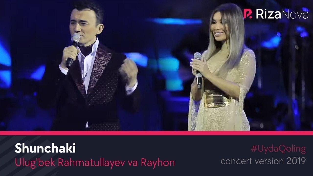 Ulug'bek Rahmatullayev va Rayhon - Shunchaki (concert version 2019) #UydaQoling