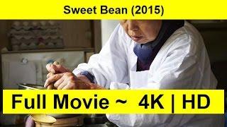 Sweet Bean Full Length'MovIE 2015