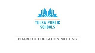 06/18/2018 Board of Education, Tulsa Public Schools