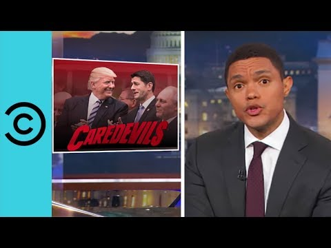 The Republican Health Care Bill Is Unbelievable – The Daily Show | Comedy Central