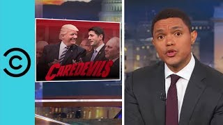The Republican Health Care Bill Is Unbelievable - The Daily Show | Comedy Central