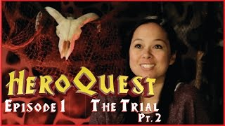 HeroQuest Episode 1 - Part 2 The Trial (Finale)