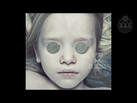 Au-Dessus - End of Chapter (Full Album)
