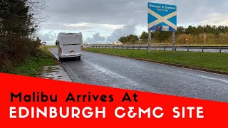 The Malibu Arrives At Edinburgh Caravan And Motorhome Club Site | Malibu Scottish Tour 2019