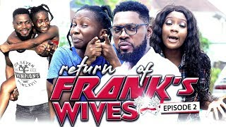 """RETURN OF FRANKS WIFE EPISODE 2-NEW MOVIE""""2019 LATEST NOLLYWOOD MOVIE"""