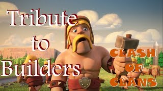 TRIBUTE TO BUILDERS - CLASH OF CLANS