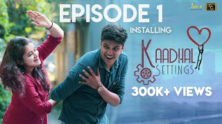 Kaadhal Settings (Ep-1) ❤️ ⚙️ - Installing   Love Comedy Tamil Web Series 2020   #CinemaCalendar