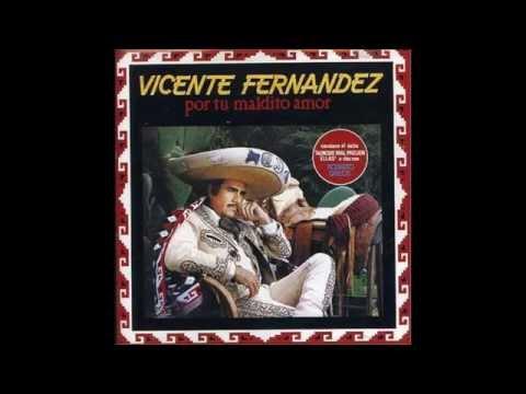 Vicente Fernndez Por tu Maldito Amor (album completo)