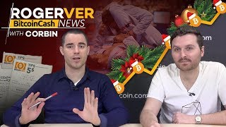 Merry Bitmas Edition! Spreading Bitcoin Cash Just Became Easier + Roger Ver's Reveals Fight Ambition