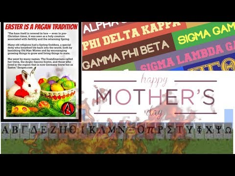 Greek Organizations, Mother's Day, Easter - ITS ALL PAGANNN!!!!