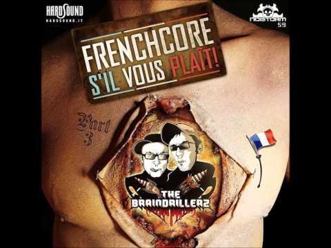 The Braindrillerz - Frenchcore S