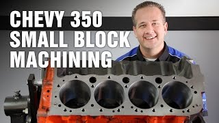 How-To Machine a Chevy 350 V8 Small Block Engine