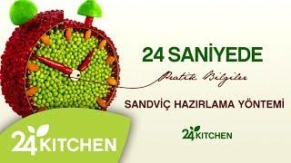 #24Saniyede Sandviç Hazırlama