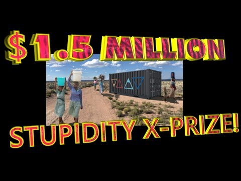 X-prize  gives 1.5 MILLION dollar STUPIDITY prize!