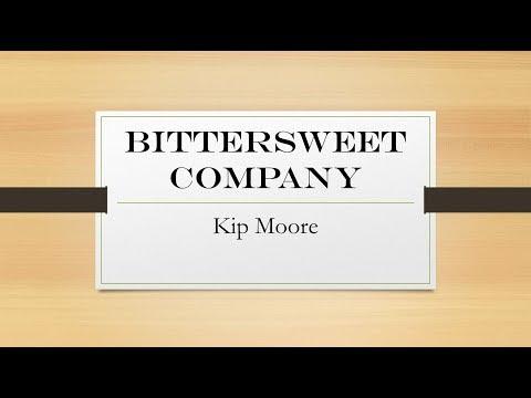 Bittersweet Company- Kip Moore Lyrics