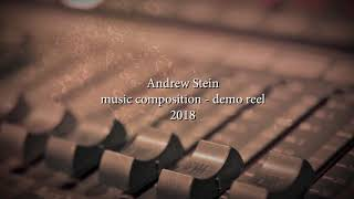 Andrew Stein - 2018 Music Composition Demo Reel