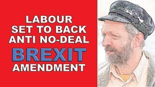 Labour Set to Back Anti 'No-Deal Brexit' Amendment!