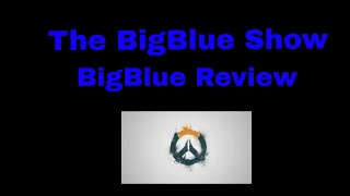 Bigblue review OVERWATCH