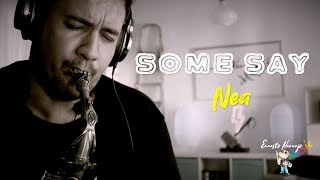 Some Say Nea Cover Sax by Ernesto Naranjo Music