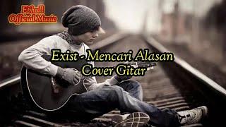 Download Mencari Alasan - Exist (Chord Guitar & Lirik)