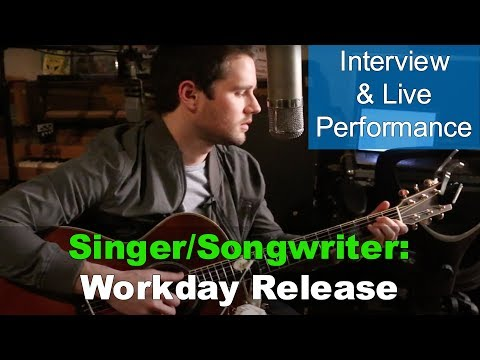 Singer/Songwriter 'The Workday Release': Interview & Live Performance - Produce Like A Pro