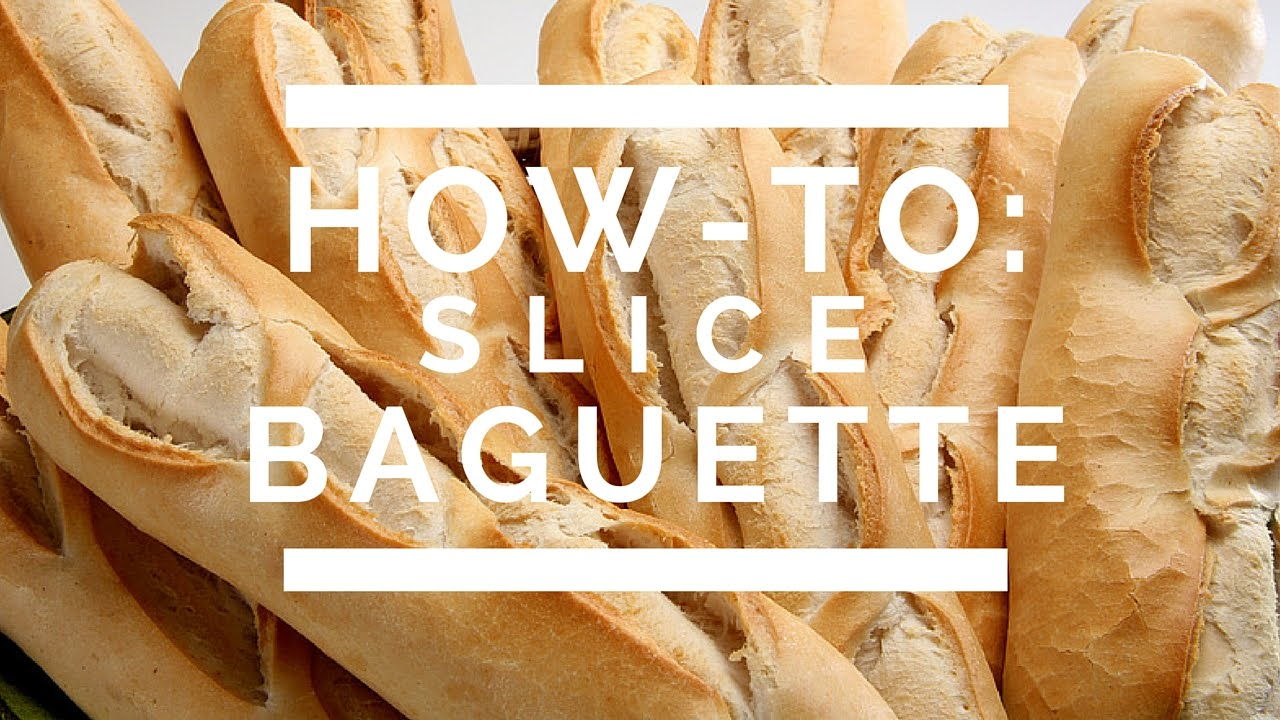 How To Slice Baguette