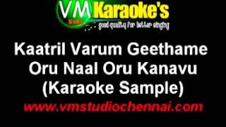 Tamil Karaoke Kaatril Varum Geethame - Oru Naal Oru Kanavu