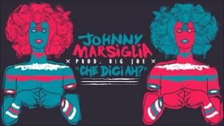 Johnny Marsiglia - Che dici ah?! (prod. Big Joe)