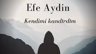 Efe Aydin - Kendimi Kandırdım (prod. Mvgic) Resimi