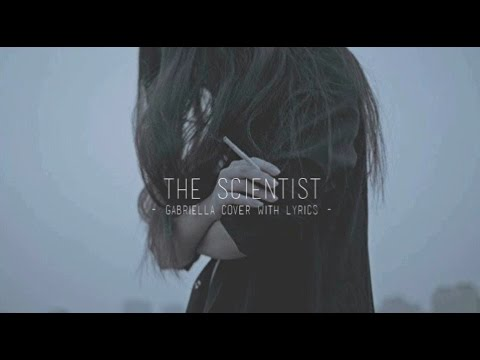 the scientist  coldplay lyrics gabriella