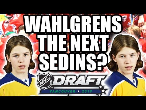 2019 NHL DRAFT DISCUSSION: SWEDISH WAHLGREN TWINS THE NEXT SEDINS? 2019 NHL Entry Draft In Vancouver