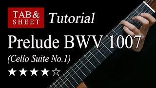 Prelude BWV 1007 (Cello Suite No.1) - Guitar Lesson + TAB