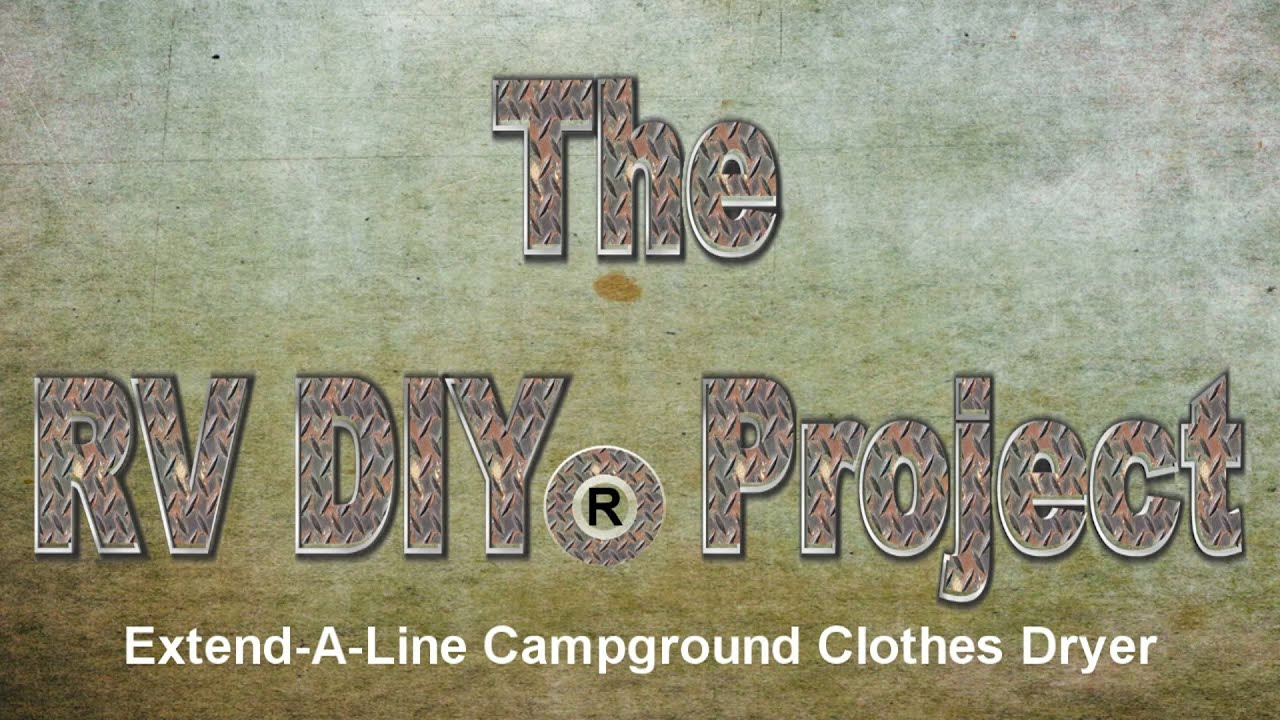 Rv Diy 174 Extend A Line Campground Clothes Dryer Youtube