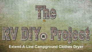 RV DIY® - Extend-A-Line Campground Clothes Dryer