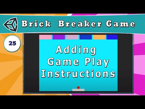 25 - Adding Game Play Instructions - [ How to Make a Brick Breaker Game in Unity ] |