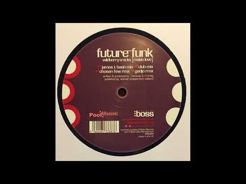 Future Funk – Wildberry Tracks [Makin' Love] (Chosen Few Remix)