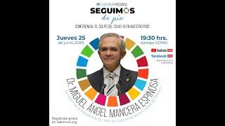 Conferencia: El Golpe del COVID-19 en nuestro País con Miguel Ángel Mancera