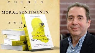 Russ Roberts: Adam Smith's Surprising Guide to Happiness (But Not Wealth)