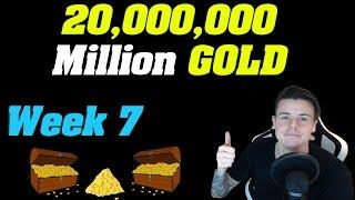 20 MILLION Gold Challenge | Week 7 |