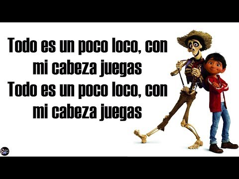 Un Poco Loco [Lyrics/Letra] - From Disney Pixar's COCO